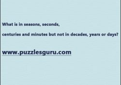 What-is-in-seasons,-seconds,-centuries-and-minutes-but-not-in-decades,-y